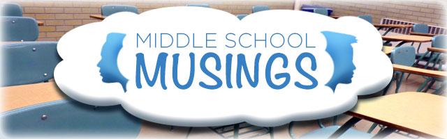 middleSchoolMusings